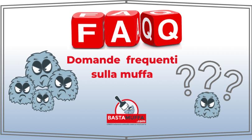 FAQ domande frequenti muffa
